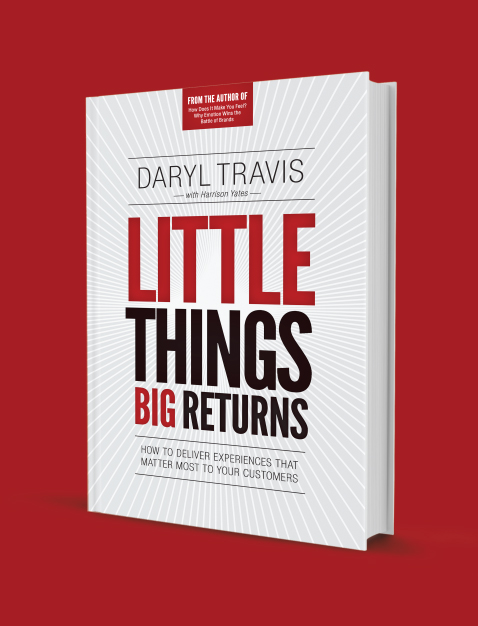 Little Things Big Returns: How to Deliver Experiences that Matter Most to Your Customers